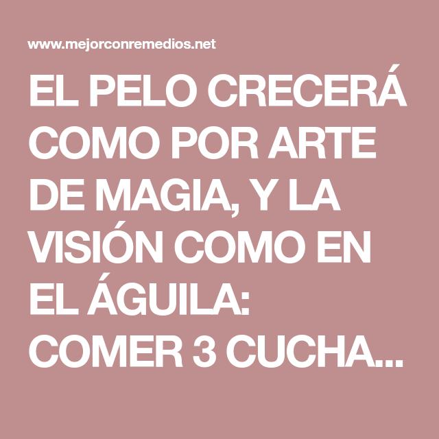 EL PELO CRECERÁ COMO POR ARTE DE MAGIA, Y LA VISIÓN COMO EN EL ÁGUILA: COMER 3 CUCHARADAS AL DÍA Y UN MILAGRO VA A SUCEDER! - Mejor Con Remedios