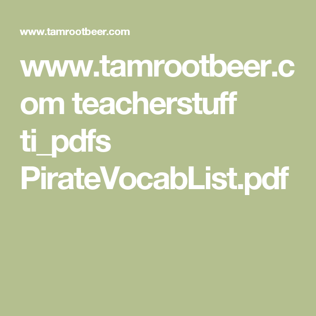 www.tamrootbeer.com teacherstuff ti_pdfs PirateVocabList.pdf