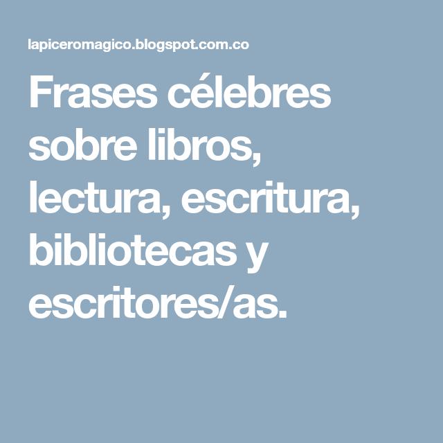 Frases Célebres Sobre Libros Lectura Escritura