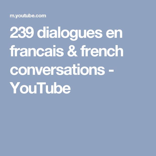 239 Dialogues En Francais French Conversations 239 Dialogues En Francais French Conversations Youtube French Conversation Learn French Dialogue