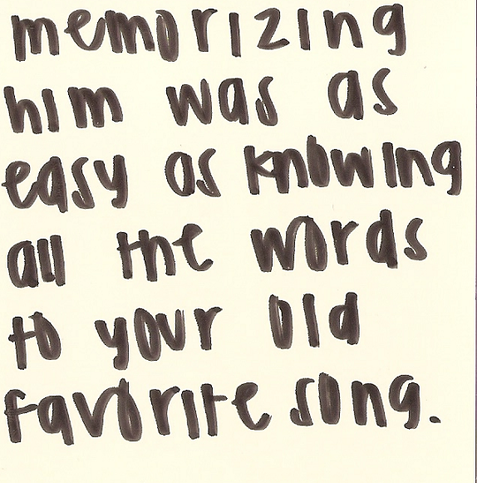 him was as easy as knowing all the words to your old favorite song