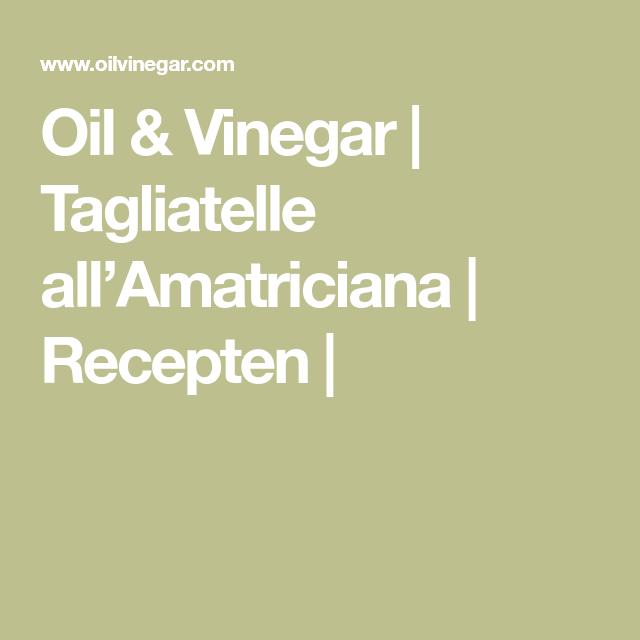 Oil & Vinegar   Tagliatelle all'Amatriciana   Recepten  
