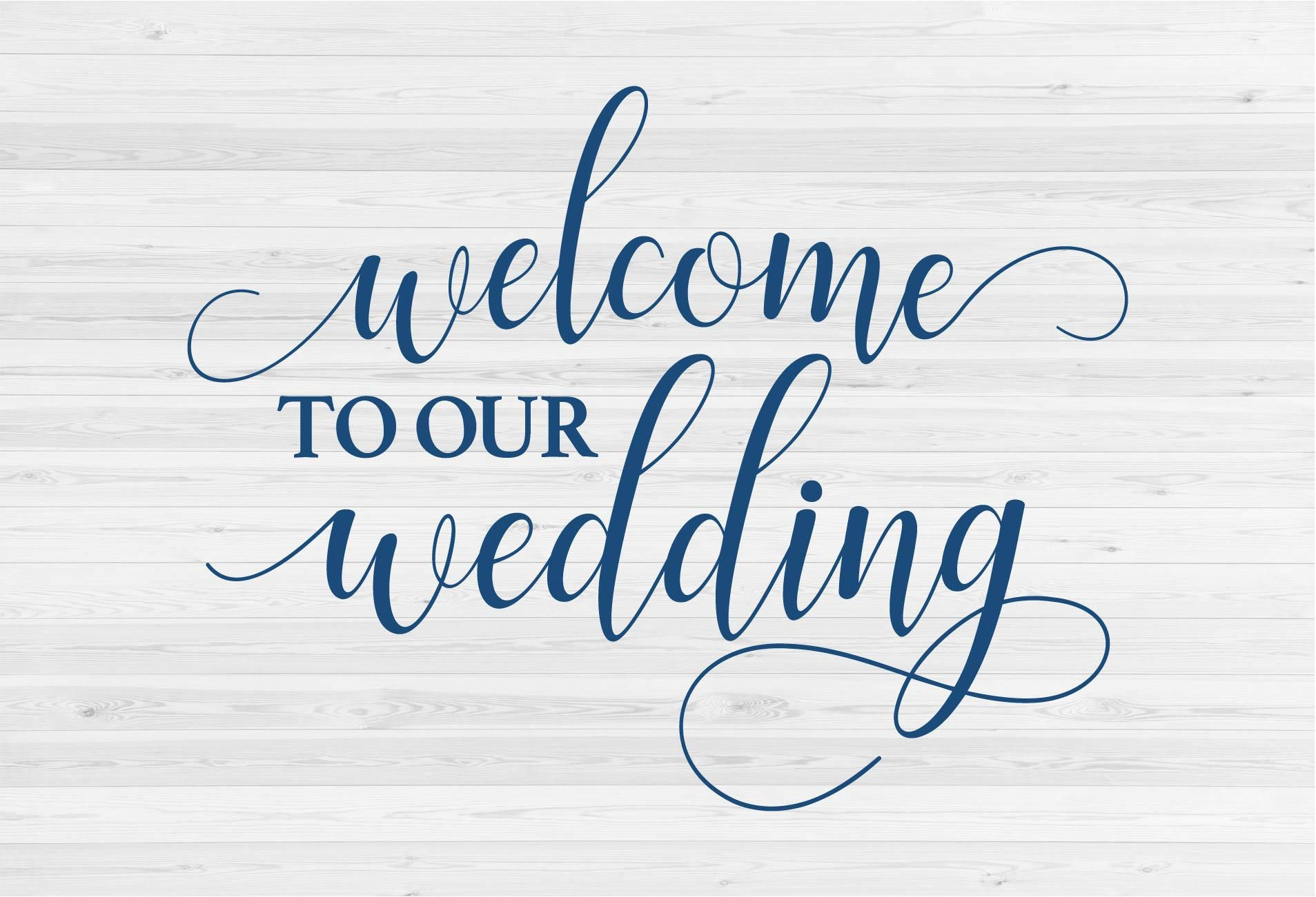 Welcome To Our Wedding - SVG Cut File | Digital Files - SVGs ...
