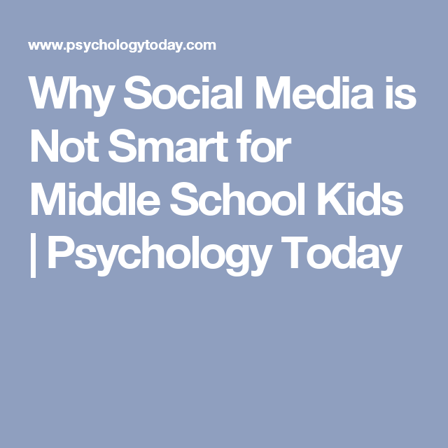 Why Social Media Is Not Smart For Middle School Kids