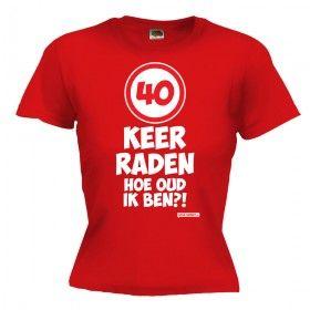 40 jaar t shirt 40 keer raden hoe oud ik ben Dames shirt 40 jaar | verjaardag  40 jaar t shirt