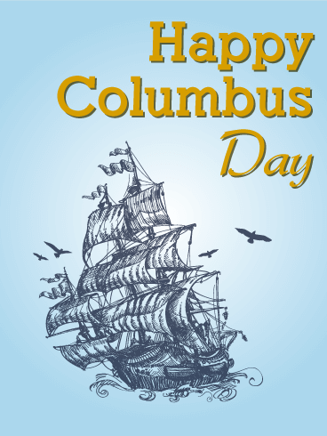 Holiday Cards Birthday Greeting Cards By Davia Free Ecards Happy Columbus Day National Calendar Day