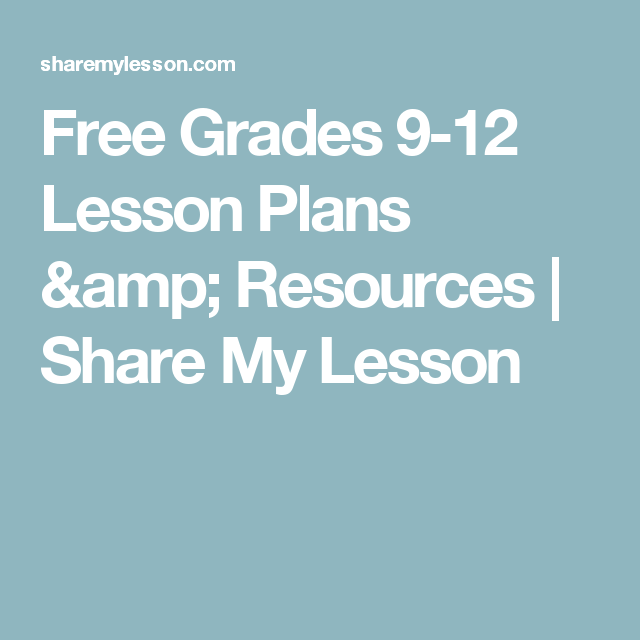 Free Grades 9-12 Lesson Plans & Resources | Share My Lesson