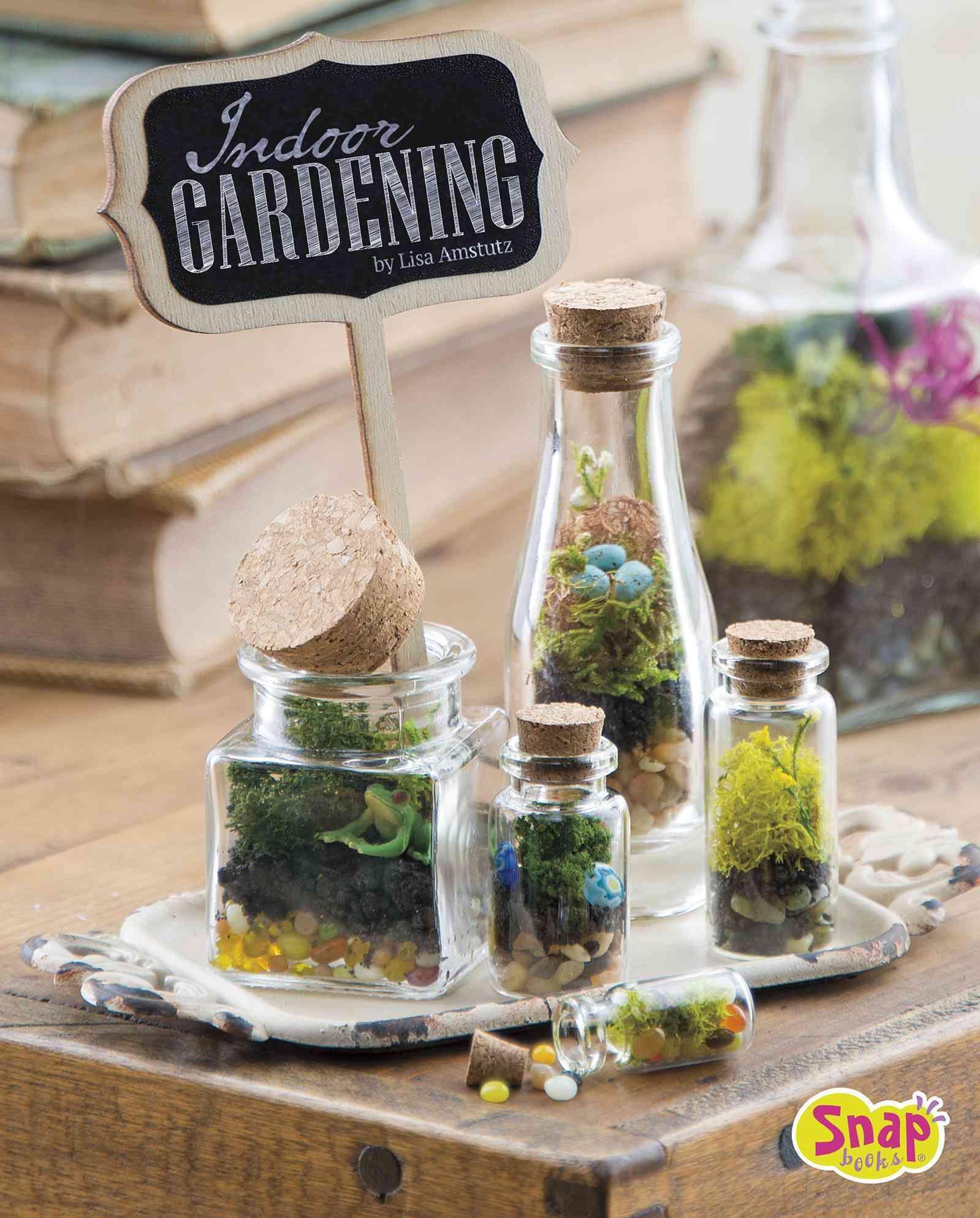 Indoor Gardening Growing Air Plants, Terrariums, and More