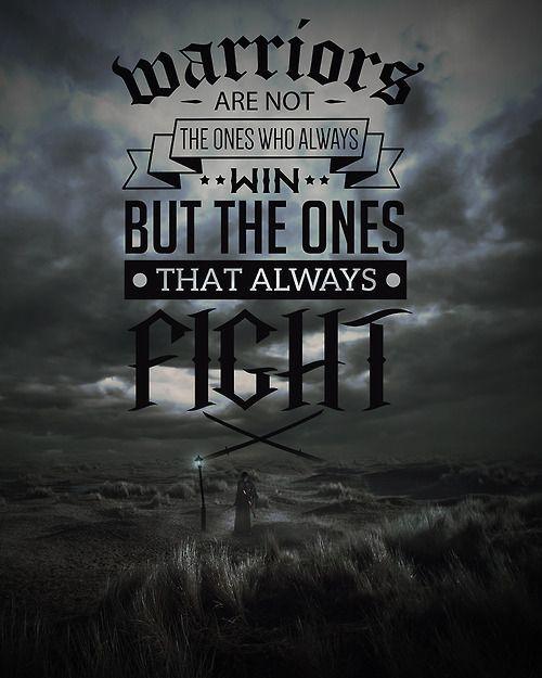 Always Fight Kh Warriorwoman Warrior Woman Warrior Quotes