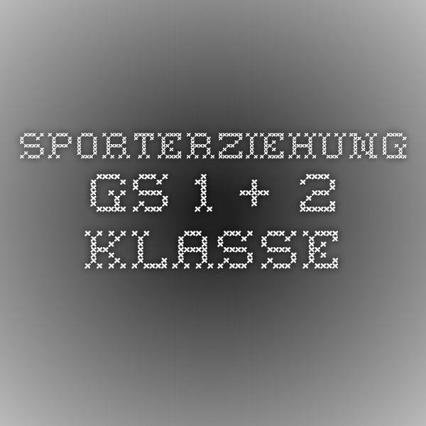 Sporterziehung GS 1. + 2. Klasse