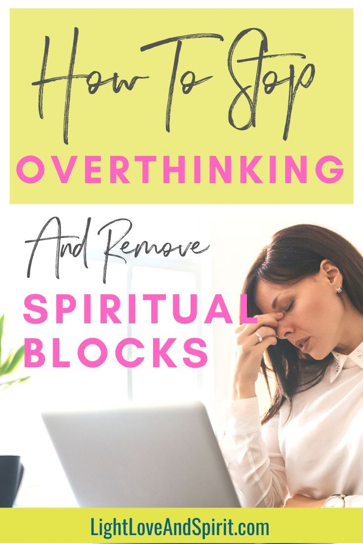 How To Stop Overthinking And Release Spiritual Blocks in ...