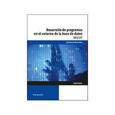 Desarrollo de programas en el entorno de la base de datos UF2177 / José Manuel Piñeiro Gómez. 2015.