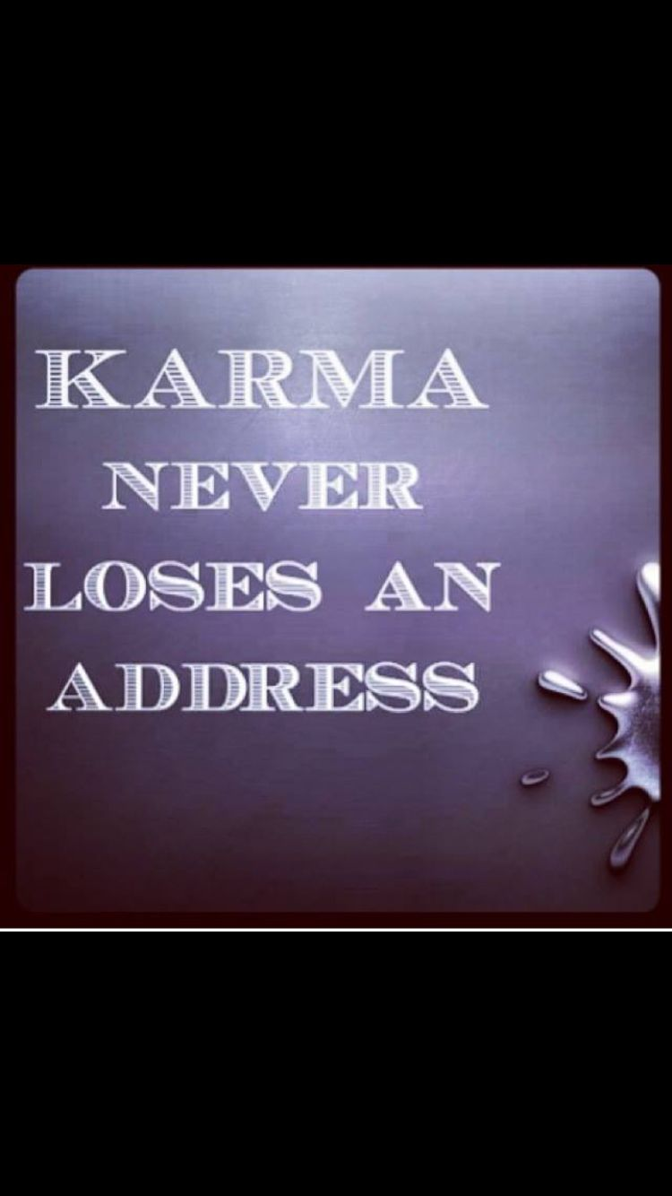 Karma Never Loses An Address Karma Quotes Serious Quotes Cool