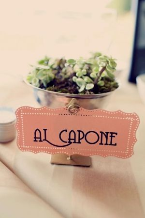 Wedding Inspiration Name Each Table By Way Of A Gangster Al Capone Bonnie And Clyde Etc