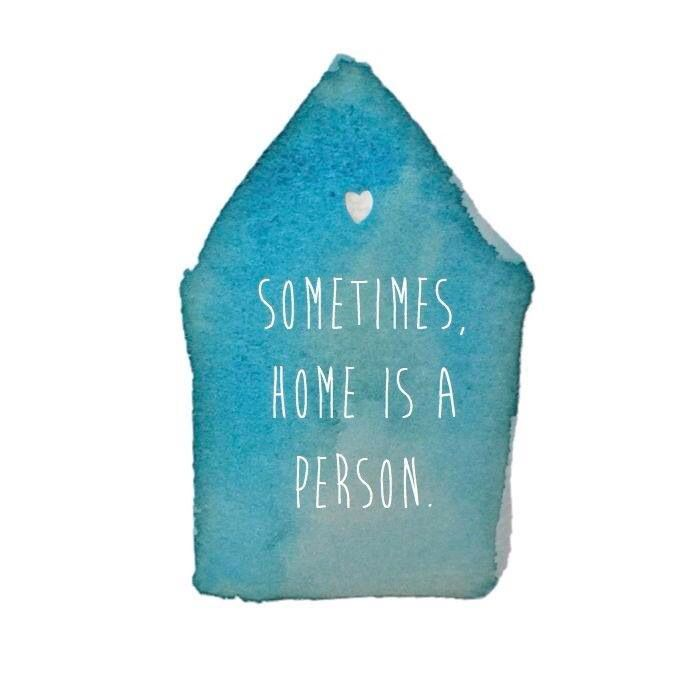Sometimes Home Is A Person Quotes Romance Words Quotes