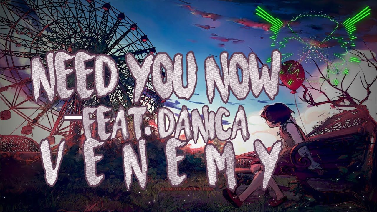 Venemy Need You Now Feat Danica With Lyrics Neon Signs