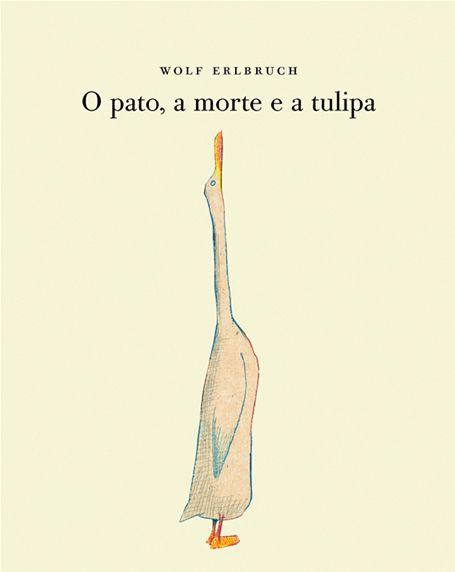O Pato A Morte E A Tulipa Com Imagens Livros Infantis Livros