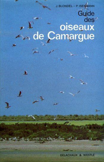 Blondel. Guide des oiseaux de Camargue. 1981