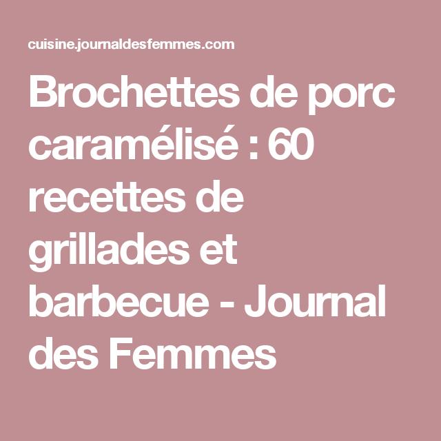 Brochettes de porc caramélisé : 60 recettes de grillades et barbecue - Journal des Femmes
