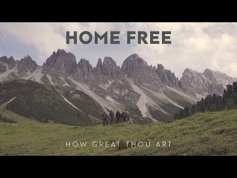 Home Free S A Cappella Of How Great Thou Art Is One Of The Best Versions Of The Song I Have Ever Heard Home Free Christian Music Videos Home Free Vocal Band