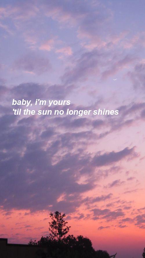 Sou Sua Até O Sol Já Não Faz Sinais Frases Pinterest Quotes