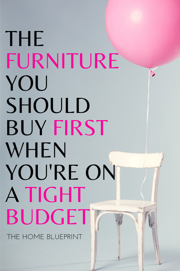 The Furniture You Should Buy First when You're on a Tight Budget #firstapartment