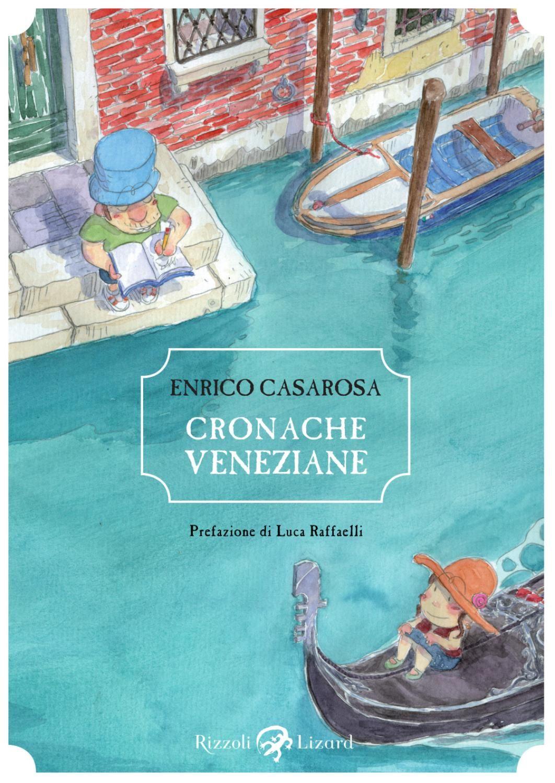 """""""Cronache veneziane"""" di Enrico Casarosa  Uno scoppiettante diario di viaggio a fumetti dalla firma italiana de La Luna, il cortometraggio Pixar 2012."""