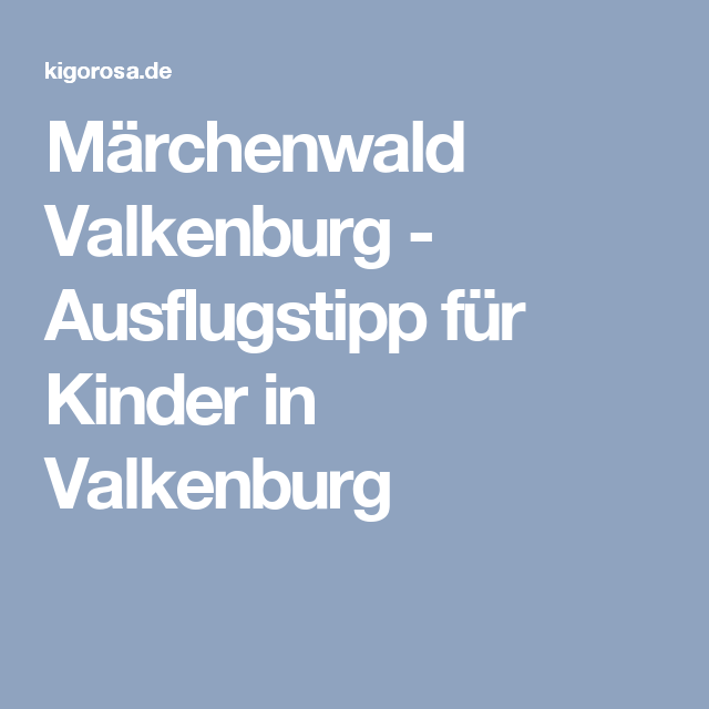 Märchenwald Valkenburg - Ausflugstipp für Kinder in Valkenburg