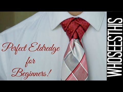 How To Tie The Perfect Eldredge Knot For Beginners Youtube Tie Knots Cool Tie Knots Eldredge Knot