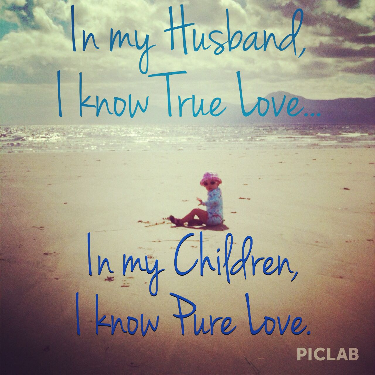 Truth love quote husband & children In my Husband I know true love In