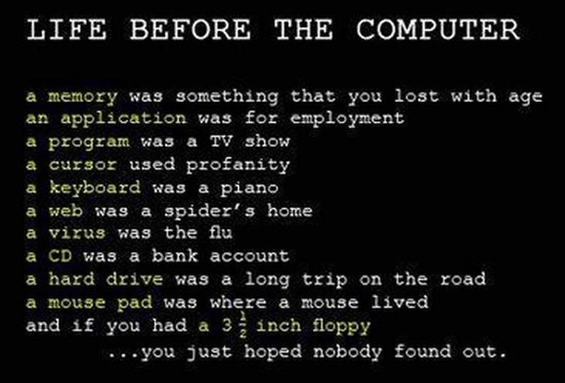 Life Before Computers Funny Inspirational Quotes Great Inspirational Quotes Inspirational Quotes Pictures