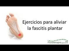 Video  ejercicios para la fascitis plantar. Salud facilísimo. Rutinas De  Ejercicio 2e6fa1429234