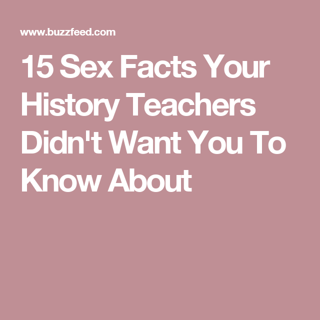 Photo of 15 Sex Facts Your History Teachers Didn't Want You To Know About