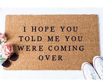 On Sale I Hope You Told Me Doormat Funny Mat Welcome Door Mat Cute Doormat Unique Doormat Hello Doormat Funny D Funny Doormats Door Mat Home Decor