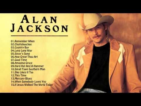 Best Songs Of Alan Jackson Full Songs Hd Alan Jackson S