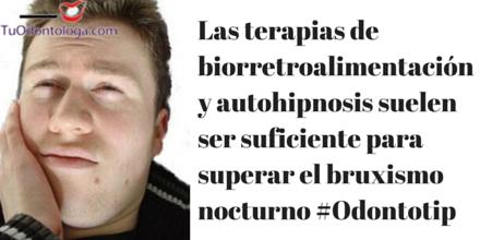 La biorretroalimentación y la autohipnosis suelen ser eficientes para superar el bruxismo nocturno #Odontotip