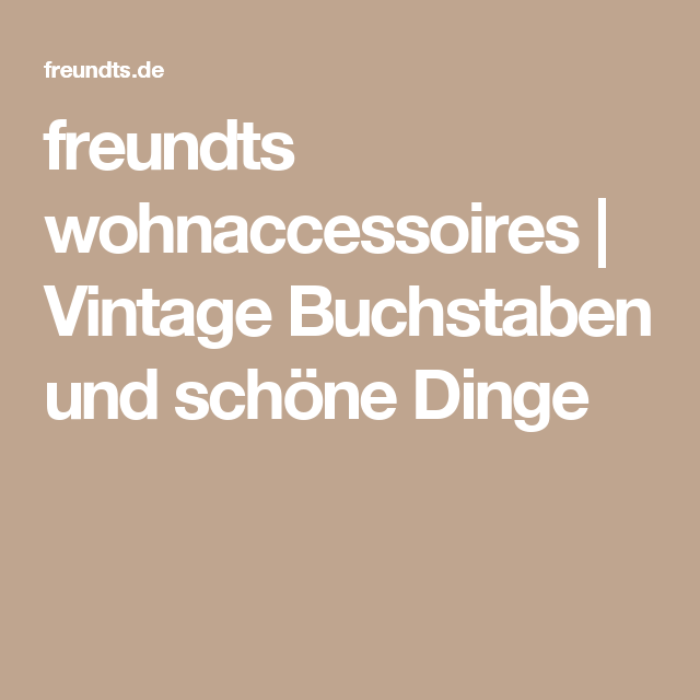 Wohnaccessoires Vintage freundts wohnaccessoires vintage buchstaben und schöne dinge