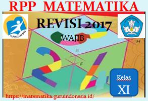 Rpp Matematika Wajib Kelas Xi Sma Ma Kurikulum 2013 Revisi 2017 Matematika Kurikulum Pelajaran Matematika