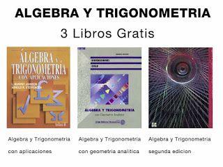 Tres libros de Algebra y Trigonometria  http://geolibrospdf.blogspot.com.ar/2015/07/tres-libros-de-algebra-y-trigonometria.html