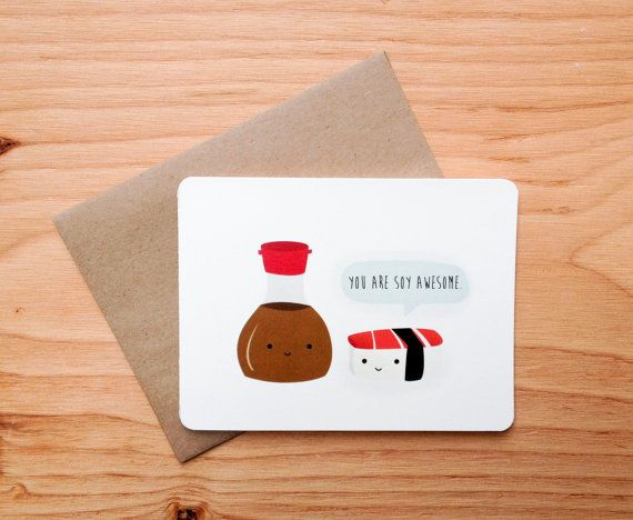 Sushi Pun Soy Awesome Greeting Card by LeTrango on Etsy – Awesome Birthday Cards