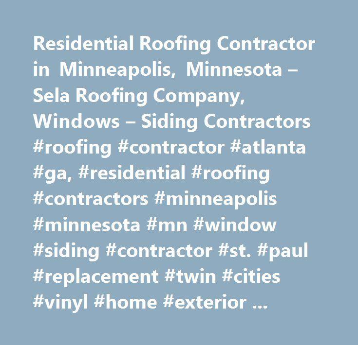 Residential Roofing Contractor In Minneapolis, Minnesota U2013 Sela Roofing  Company, Windows U2013 Siding Contractors