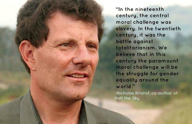 Half The Sky Quote: A Beautiful Quote From Nick Kristof To Get Your Monday