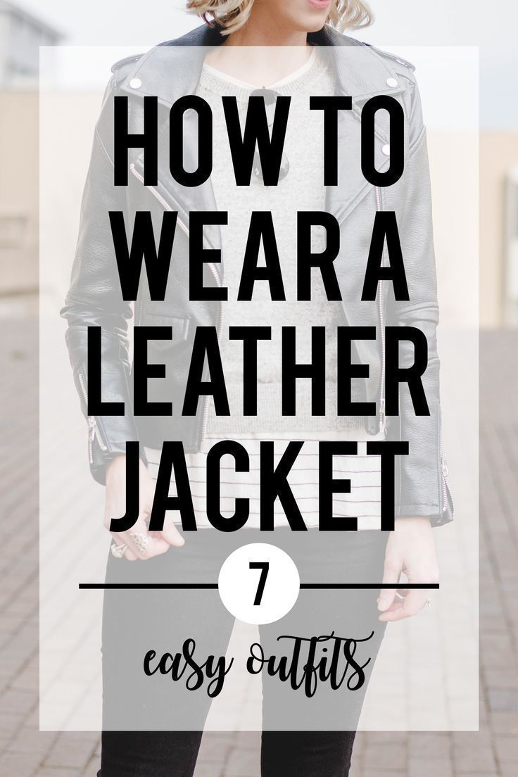 How to Wear a Leather Jacket – Straight A Style