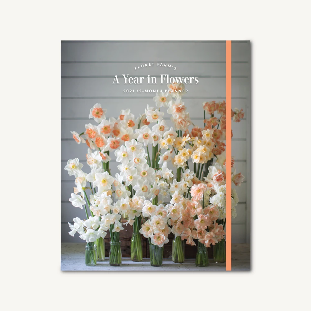 Floret Farm's A Year in Flowers 2021 12Month Planner in