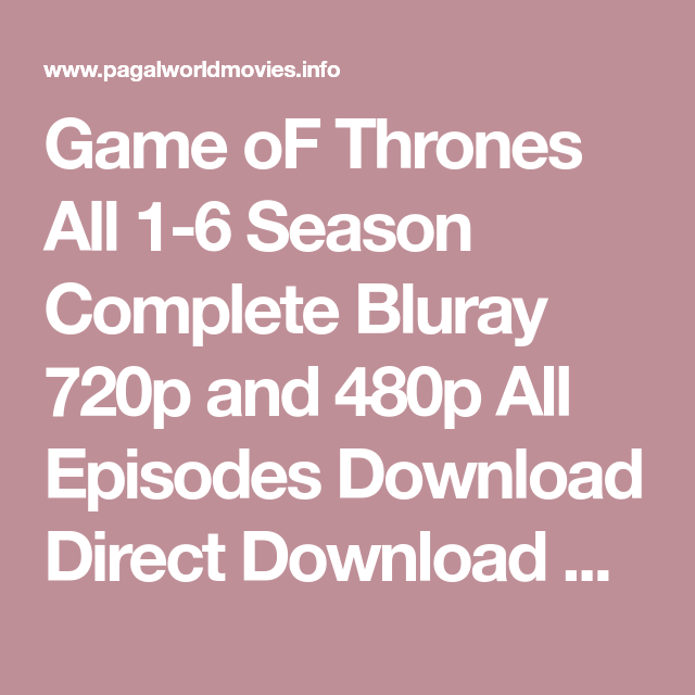 Game oF Thrones All 1-6 Season Complete Bluray 720p and 480p