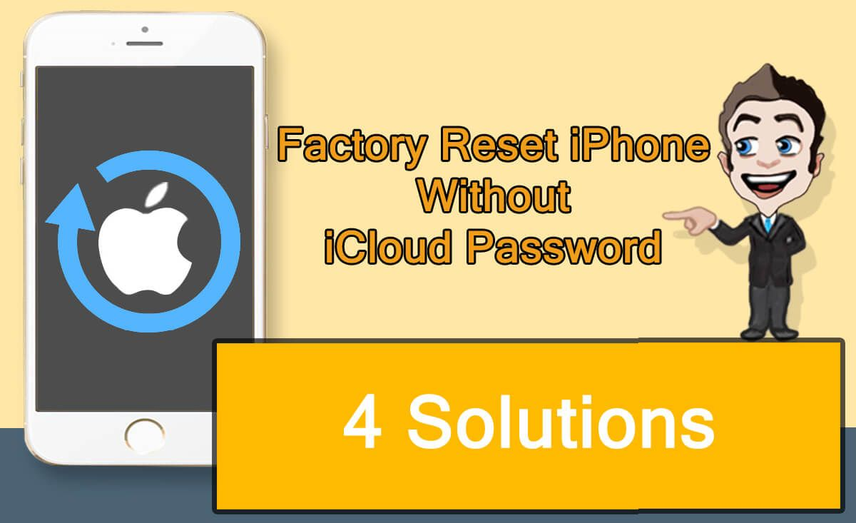 4 Solutions How To Factory Reset Iphone Without Icloud Password Icloud Iphone Features Iphone