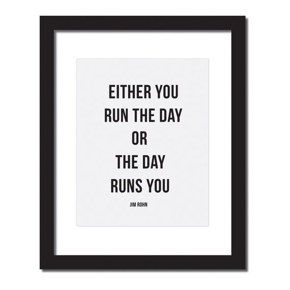 Inspirational quote print, Jim Rohn Quote, 'Either you run the day or the day will run', Productivity gift
