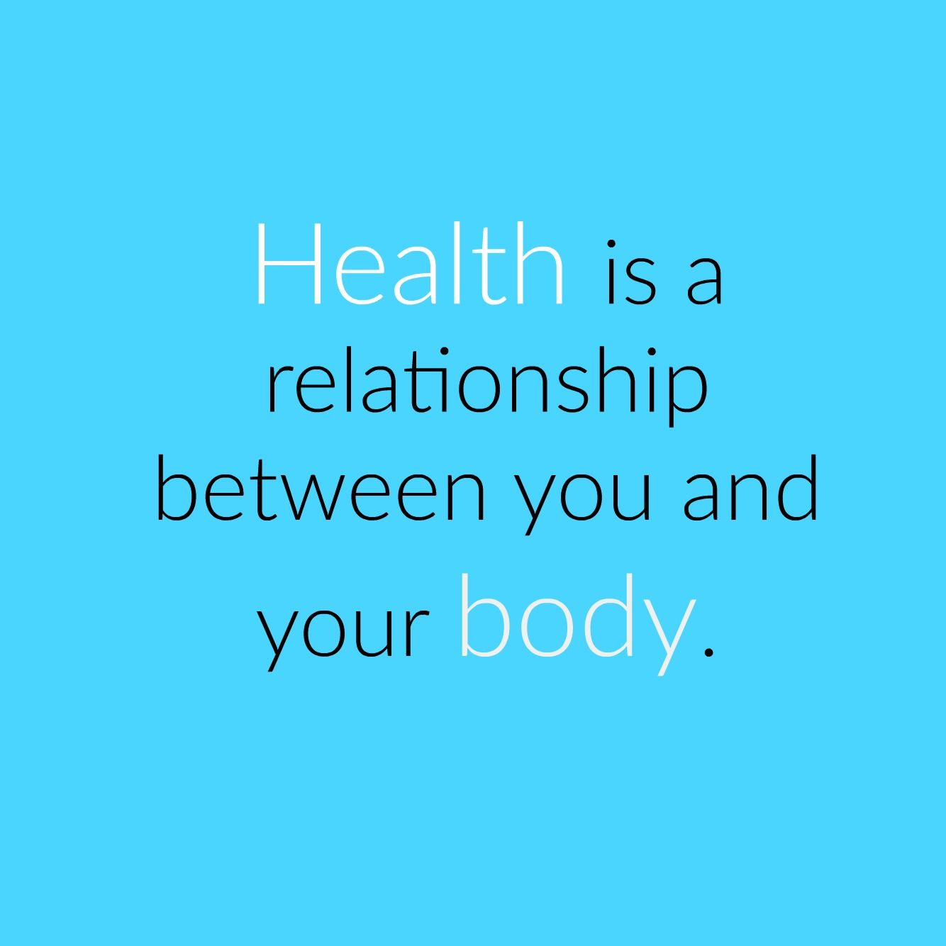 Quotes About Giving Back A Healthy Relationship Between You And Your Body Means There Is An