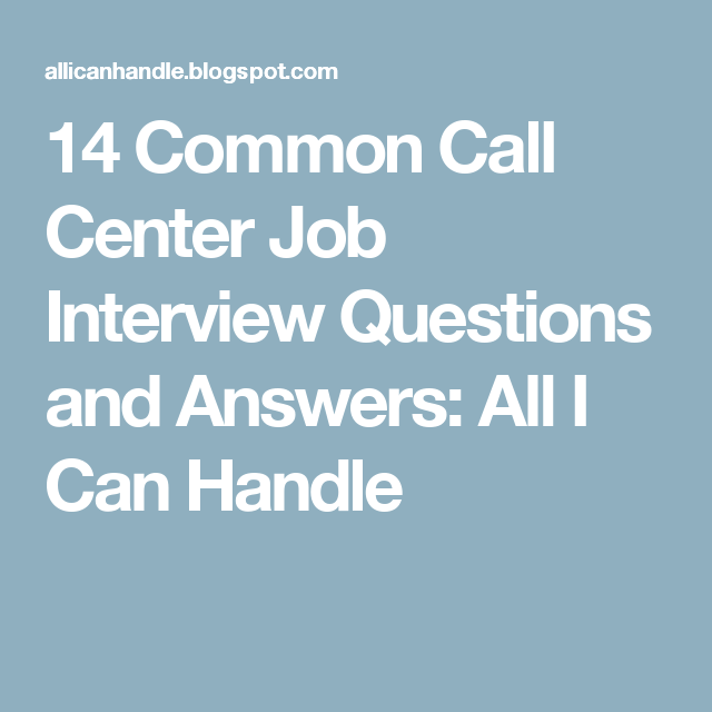 14 Common Call Center Job Interview Questions and Answers: All I Can ...