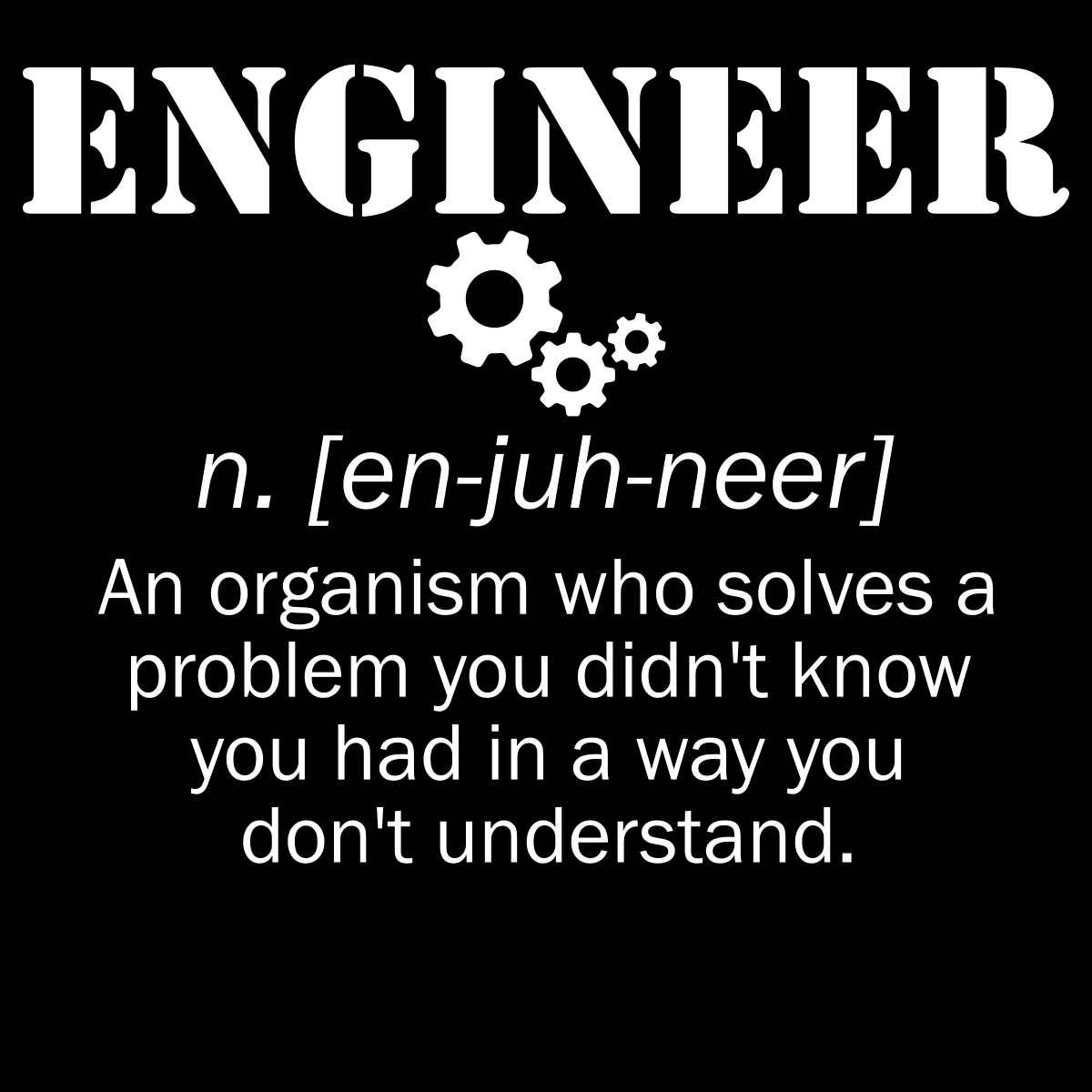 Definition Of An Engineer Engineering Quotes Engineering Humor Engineering Memes